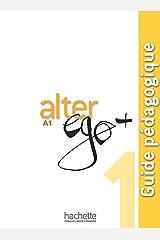 Alter Ego +: Guide pedagogique A1 Paperback