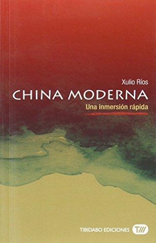 China Moderna. Una inmersión rápida por Xulio Ríos Paredes
