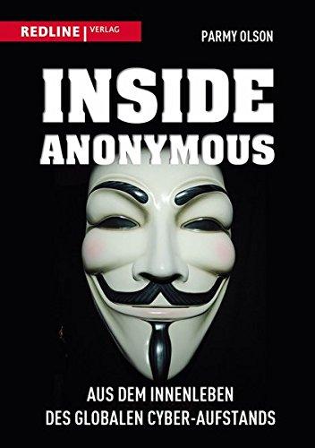 Inside Anonymous: Aus dem Innenleben des globalen Cyber-Aufstands