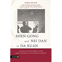 Shen Gong and Nei Dan in Da Xuan: A Manual for Working with Mind, Emotion, and Internal Energy (English Edition)