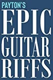 Payton's Epic Guitar Riffs: 150 Page Personalized Notebook for Payton with Tab Sheet Paper for Guitarists. Book format:  6 x 9 in