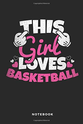 This Girl Loves Basketball Notebook: 6x9 Blank Lined Basketball Composition Notebook or Journal for Coaches and Players por iHoop Publishing