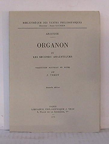 Organon IV les seconds analytiques traduction nouvelle et notes par J. Tricot