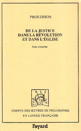 De la justice dans la Révolution et dans l'Eglise, volume 3