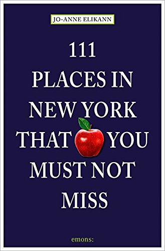 111 Places in New York that you must not miss (111 Orte ...)