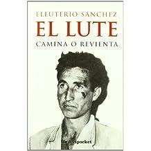 El Lute. Camina o revienta (Narrativa (books 4 Pocket))