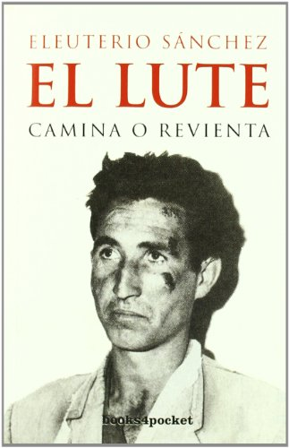 El Lute. Camina o revienta (Narrativa (books 4 Pocket))