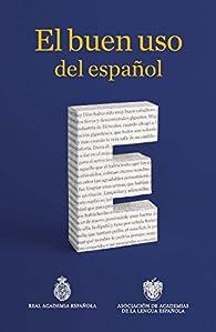 El buen uso del español par  Real Academia Española