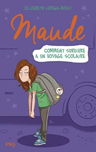 Maude T.4 : comment survivre à un voyage scolaire (4)