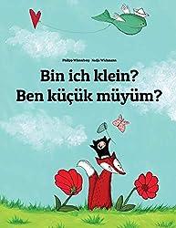 Bin ich klein? Ben küçük müyüm?: Kinderbuch Deutsch-Türkisch (zweisprachig)