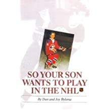 So Your Son Wants to Play in the NHL by Dan Bylsma (1998-10-02)