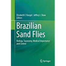 Brazilian Sand Flies: Biology, Taxonomy, Medical Importance and Control
