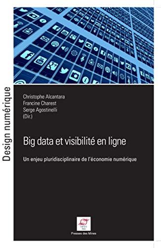 Big data et visibilite en ligne - un enjeu pluridisciplinaire de l économie numerique (Design numérique) por Collectif
