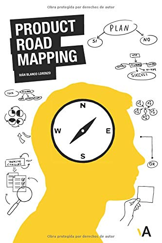 Product RoadMapping: Guía para Product Managers por Iván Blanco Lorenzo