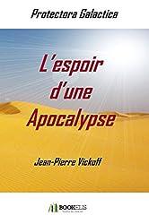 L'espoir d'une Apocalypse: Protectora Galactica 1