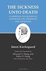 Kierkegaard's Writings, XIX: Sickness Unto Death: A Christian Psychological Exposition for Upbuilding and Awakening: Sickness Unto Death: A Christian Exposition for Upbuilding and Awakening v. 19