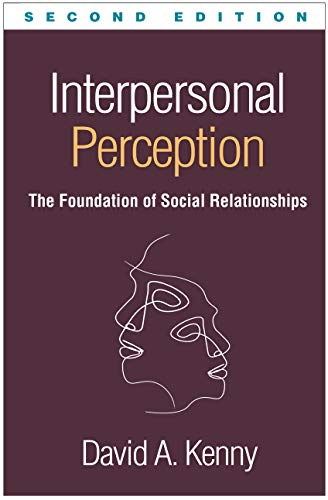 Interpersonal Perception, Second Edition: The Foundation of Social Relationships (Distinguished Contributions in Psychology)
