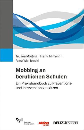 Mobbing an beruflichen Schulen: Ein Praxishandbuch zu Präventions- und Interventionsansätzen