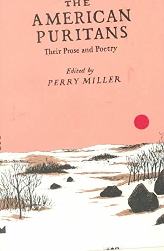[The American Puritans: Their Prose and Poetry] (By: Perry Miller) [published: May, 1982]