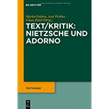 Text/Kritik: Nietzsche und Adorno (Textologie, Band 2)