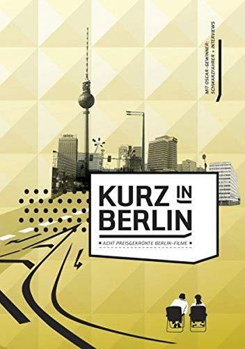 Kurz in Berlin - 8 preisgekrönte Berlin-Filme - Kurzfilme Preisgekrönte