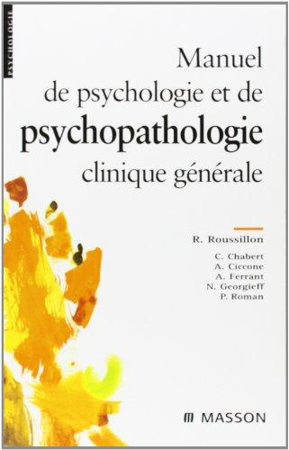 Manuel de psychologie et psychopathologie clinique générale par René Roussillon