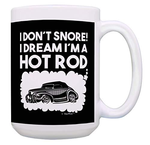 Funny Car Gifts I Don't Snore I Dream I'm a Hot Rod Classic Car Gift Coffee Mug Tea Cup Black
