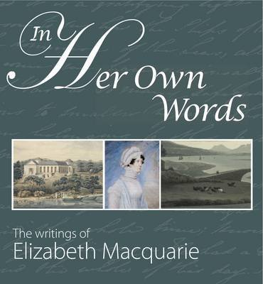[(In Her Own Words: The Writings of Elizabeth Macquarie)] [ By (author) Robin Walsh ] [September, 2011]