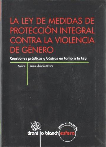La ley de medidas de protección integral contra la violencia de género (Esfera (tirant)) por Sonia Chirinos Rivera