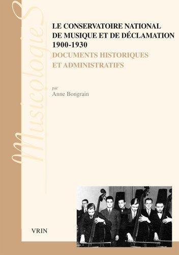 Le Conservatoire National de Musique et de Déclamation, 1900-1930 : Documents historiques