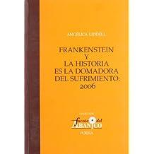 Frankestein y La Historia es la domadora del sufrimiento:2006 (Fuente del Abanico)