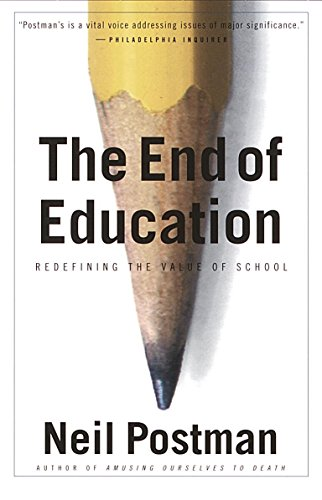 Pdf download the end of education redefining the value of school neil postman march 8 1931 october 5 2003 was an american author educator media theorist and cultural critic who is best known for his seventeen books fandeluxe Gallery
