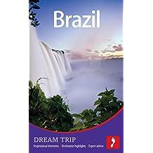 Brazil Dream Trip (Footprint Dream Trip) by Alex Robinson (14-Feb-2013) Paperback