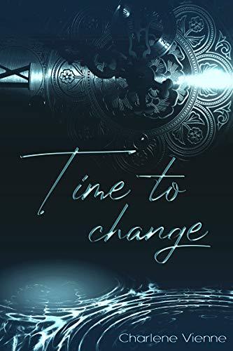 Time to change (Time to - Reihe 1) von [Vienne, Charlene]