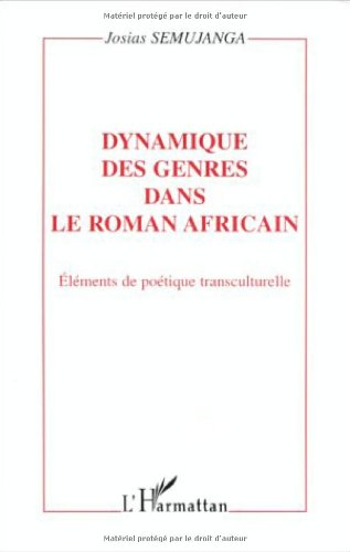 Dynamique des genres dans le roman africain. Eléments de poétique transculturelle
