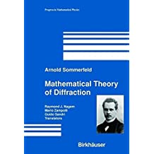 Mathematical Theory of Diffraction (Progress in Mathematical Physics) by Arnold Sommerfeld (2003-12-16)