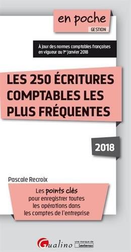 Les 250 écritures comptables les plus fréquentes par Pascal Recroix