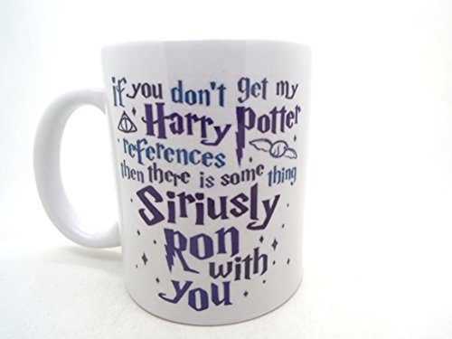 if-you-dont-get-my-harry-potter-references-then-there-is-some-thing-siriusly-ron-with-you-ceramic-mu
