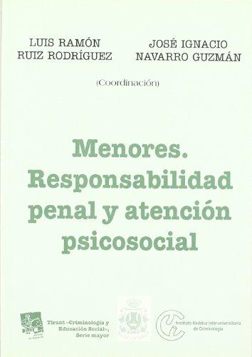 Menores . Responsabilidad penal y atención psicosocial (Criminologia (tirant)) por Luis Ramón Ruiz Rodríguez