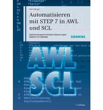 Automatisieren Mit STEP 7 in AWL Und SCL: Speicherprogrammierbare Steuerungen SIMATIC S7-300/400 (Hardback)(German) - Common