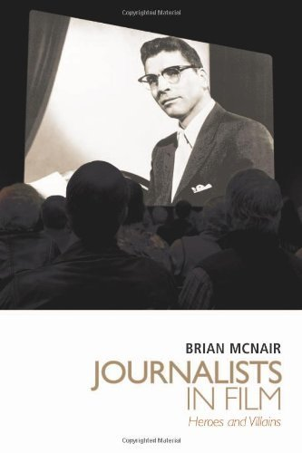 Journalists in Film: Heroes and Villains by Brian McNair (2009-12-14)