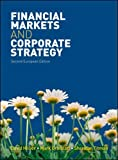 Financial Markets and Corporate Strategy: European Edition [Lingua inglese]