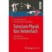 Tutorium Physik fürs Nebenfach: Übersetzt aus dem Unverständlichen (The Frontiers Collection)