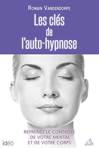 Les clés de l'auto-hypnose par [Vandendorpe, Romain]
