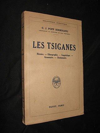 Les tsiganes. histoire - ethnographie - linguistique - grammaire - dictionnaire.
