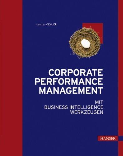 Corporate Performance Management mit Business Intelligence Werkzeugen von Karsten Oehler (16. März 2006) Gebundene Ausgabe