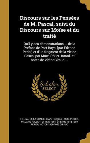 Discours Sur Les Pensees de M. Pascal, Suivi Du Discours Sur Moise Et Du Traite