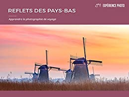 Expérience Photo : Reflets des Pays-Bas par [Carovillano, Francesco]