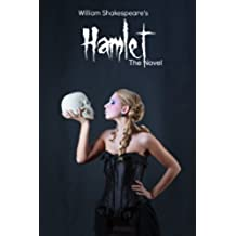 Hamlet: The Novel (Shakespeare's Classic Play Retold As a Novel) (Shakespeare As Fiction Book 2) (English Edition)
