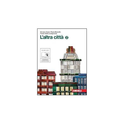 L'altra Città. Con Il Racconto Della Letteratura Italiana E Quaderno Delle Competenze. Per La Scuola Media. Con Espansione Online: 2